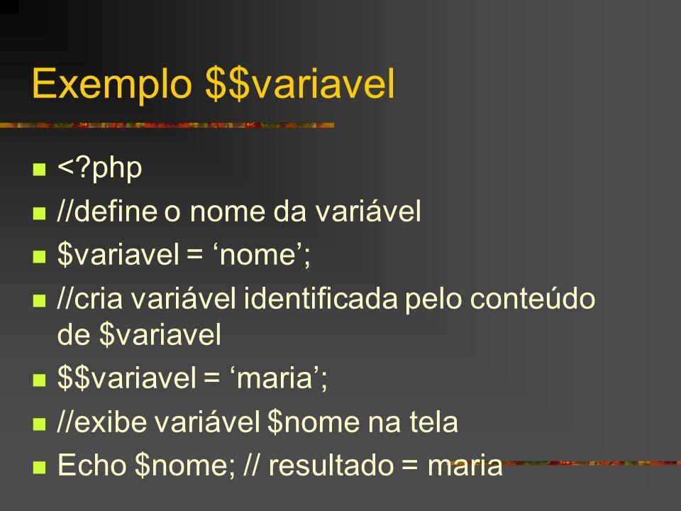 Exemplo $$variavel < php //define o nome da variável