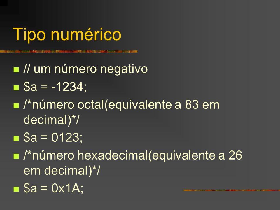 Tipo numérico // um número negativo $a = -1234;