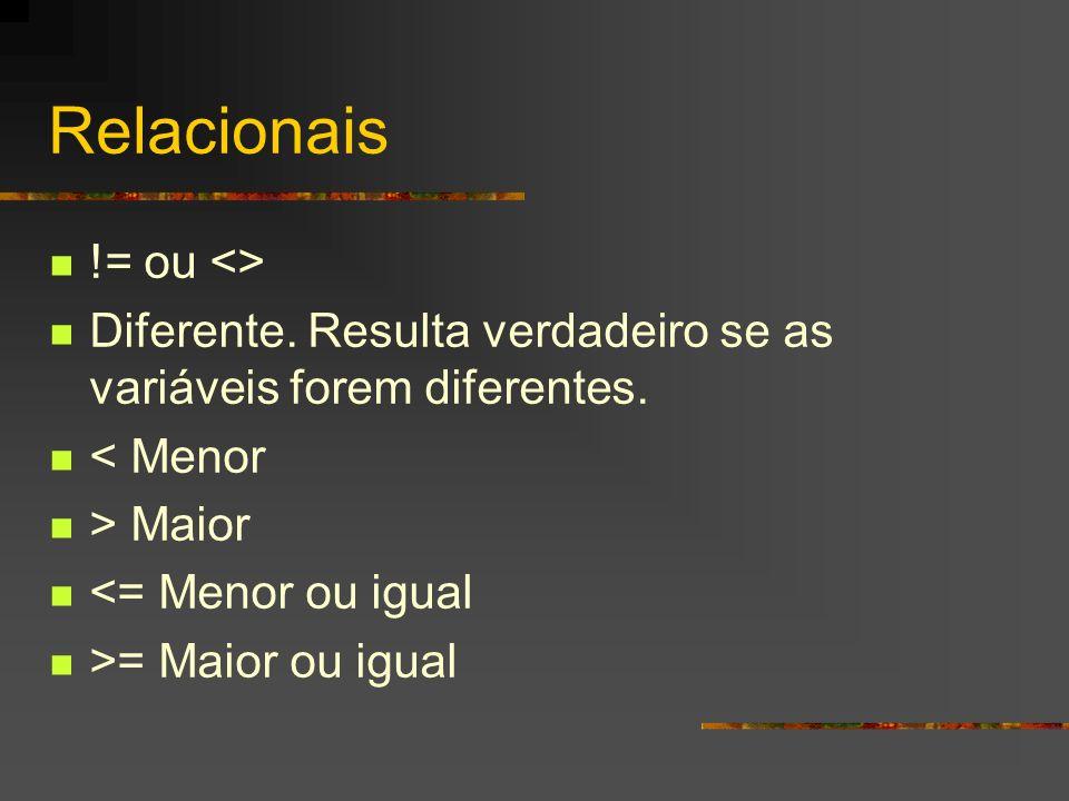 Relacionais != ou <>