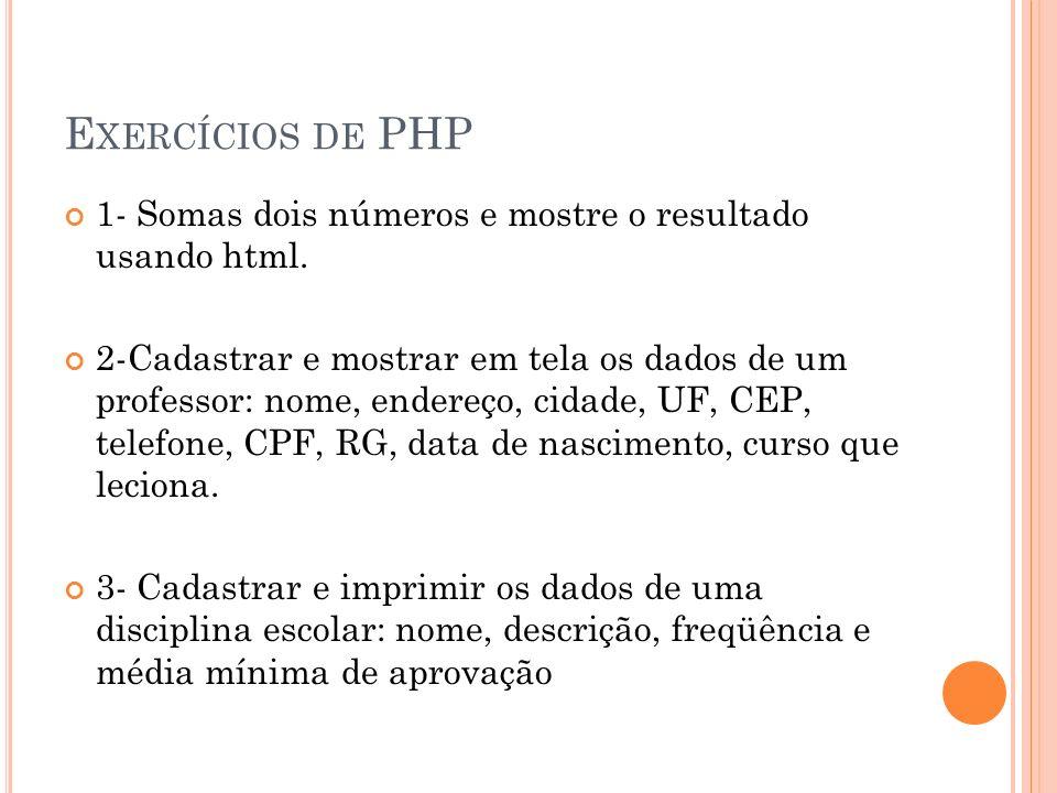 Exercícios de PHP 1- Somas dois números e mostre o resultado usando html.