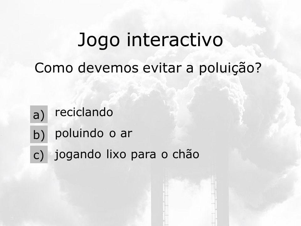 Como devemos evitar a poluição