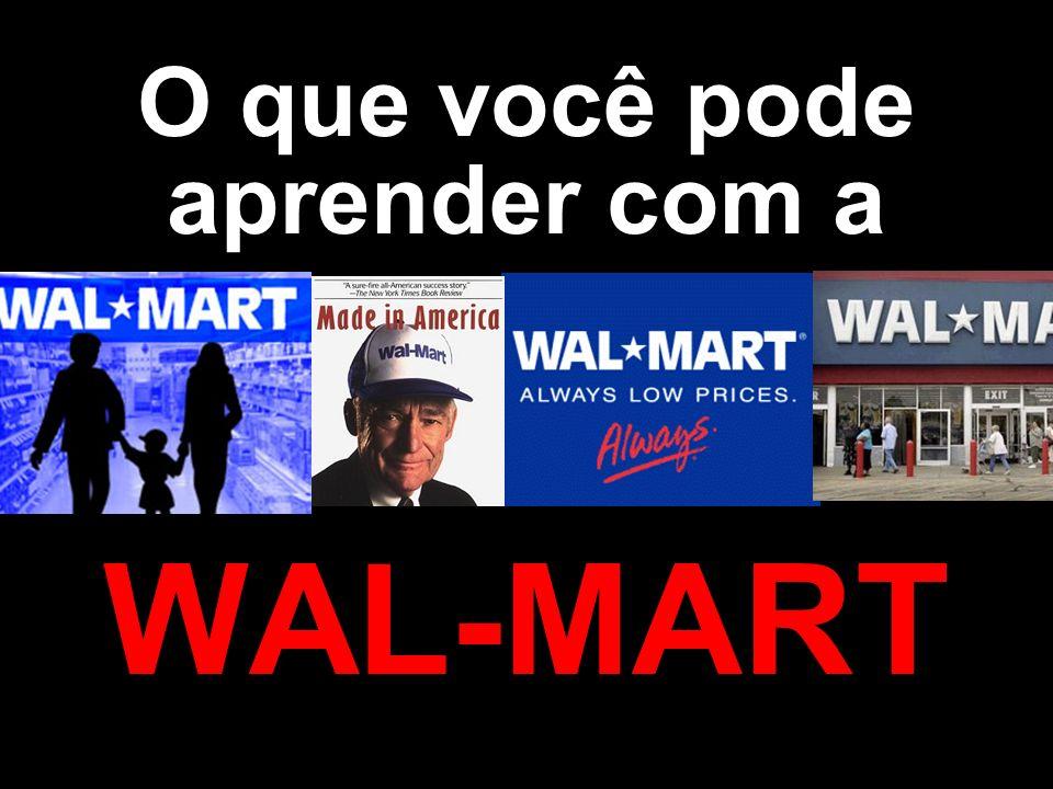 O que você pode aprender com a WAL-MART