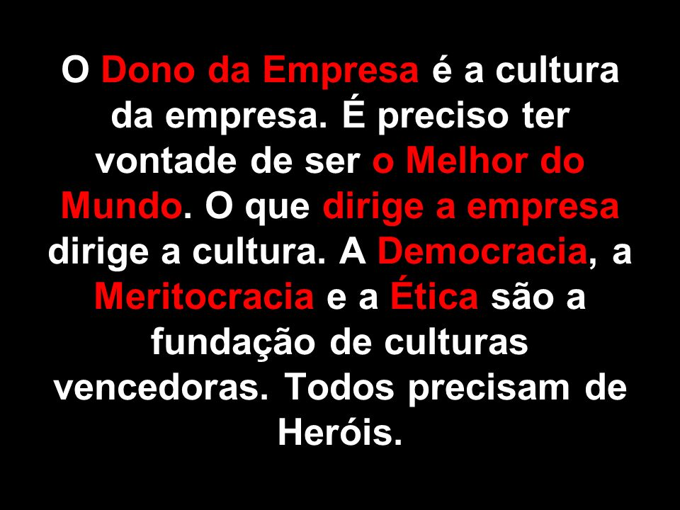 O Dono da Empresa é a cultura da empresa