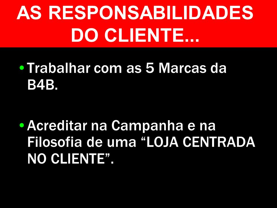 AS RESPONSABILIDADES DO CLIENTE...