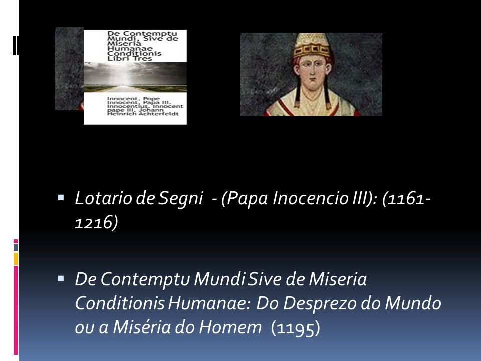 Lotario de Segni - (Papa Inocencio III): (1161- 1216)