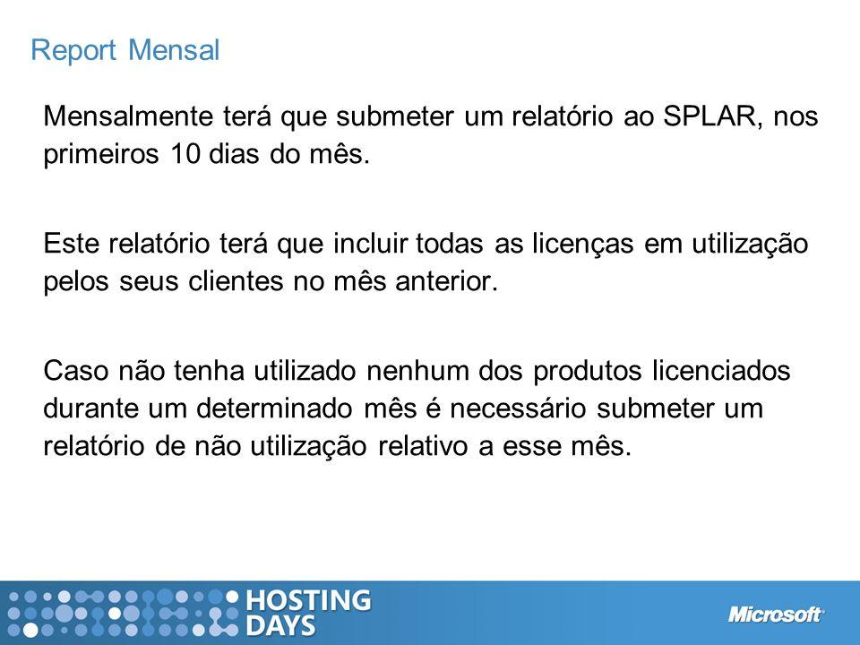 Report Mensal Mensalmente terá que submeter um relatório ao SPLAR, nos primeiros 10 dias do mês.