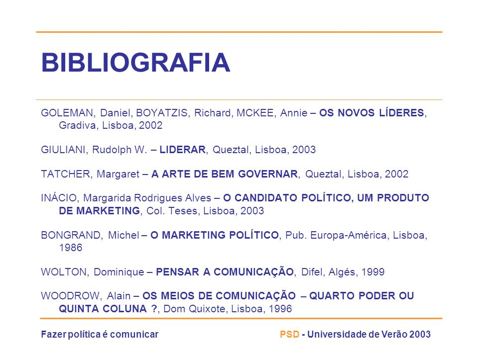 BIBLIOGRAFIA GOLEMAN, Daniel, BOYATZIS, Richard, MCKEE, Annie – OS NOVOS LÍDERES, Gradiva, Lisboa, 2002.