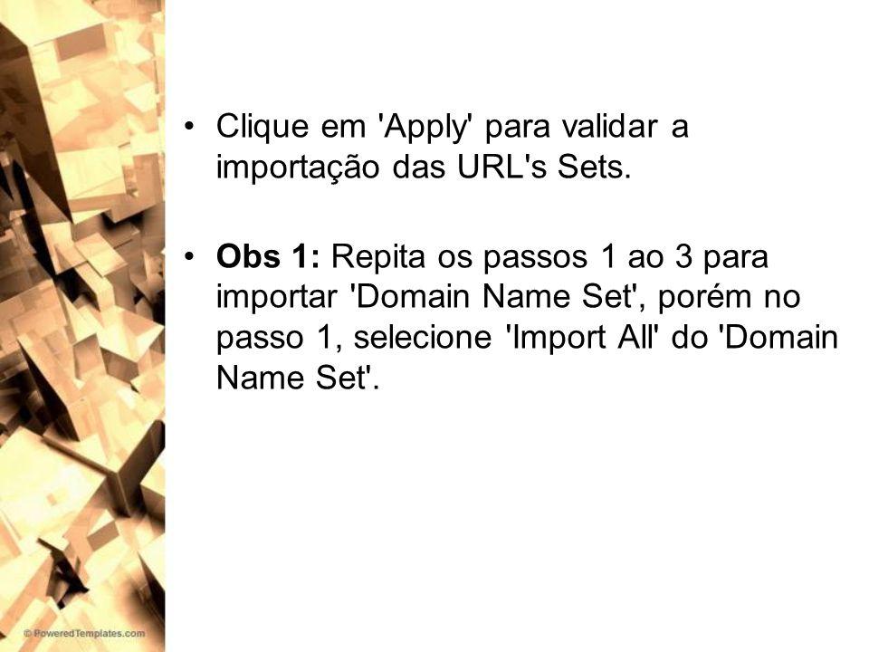 Clique em Apply para validar a importação das URL s Sets.