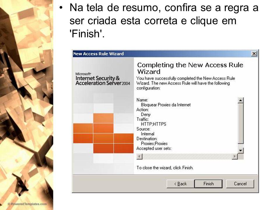 Na tela de resumo, confira se a regra a ser criada esta correta e clique em Finish .