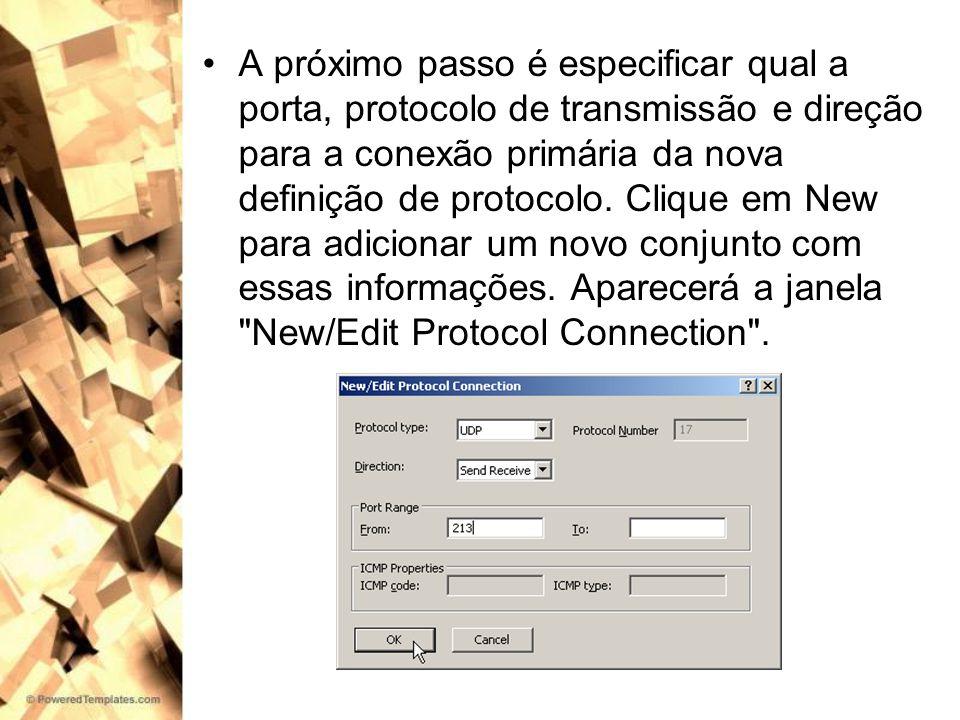 A próximo passo é especificar qual a porta, protocolo de transmissão e direção para a conexão primária da nova definição de protocolo.