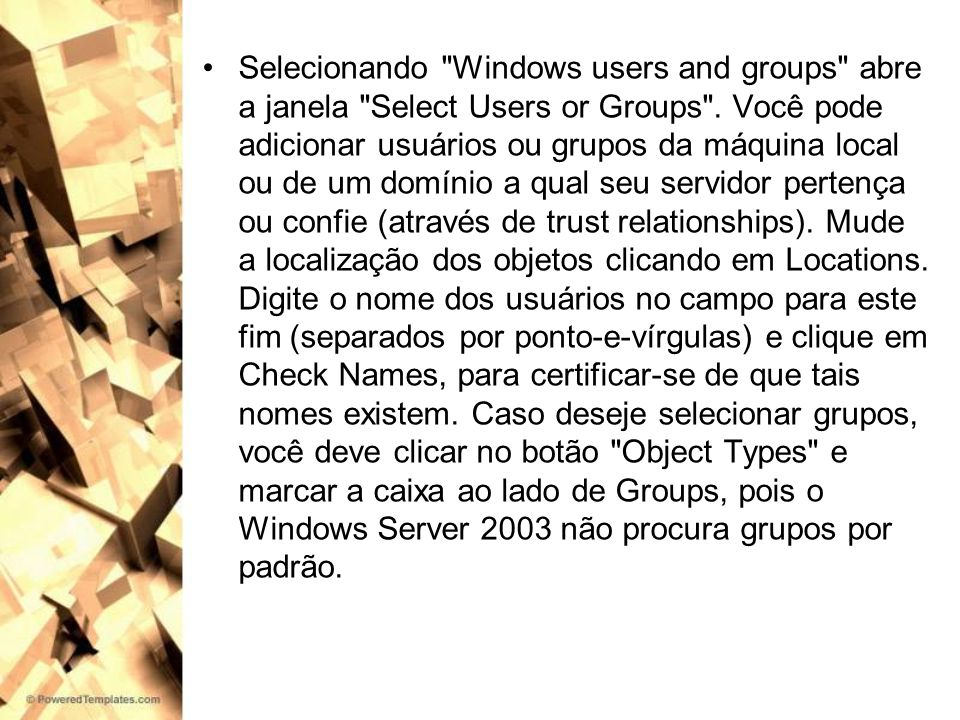 Selecionando Windows users and groups abre a janela Select Users or Groups .
