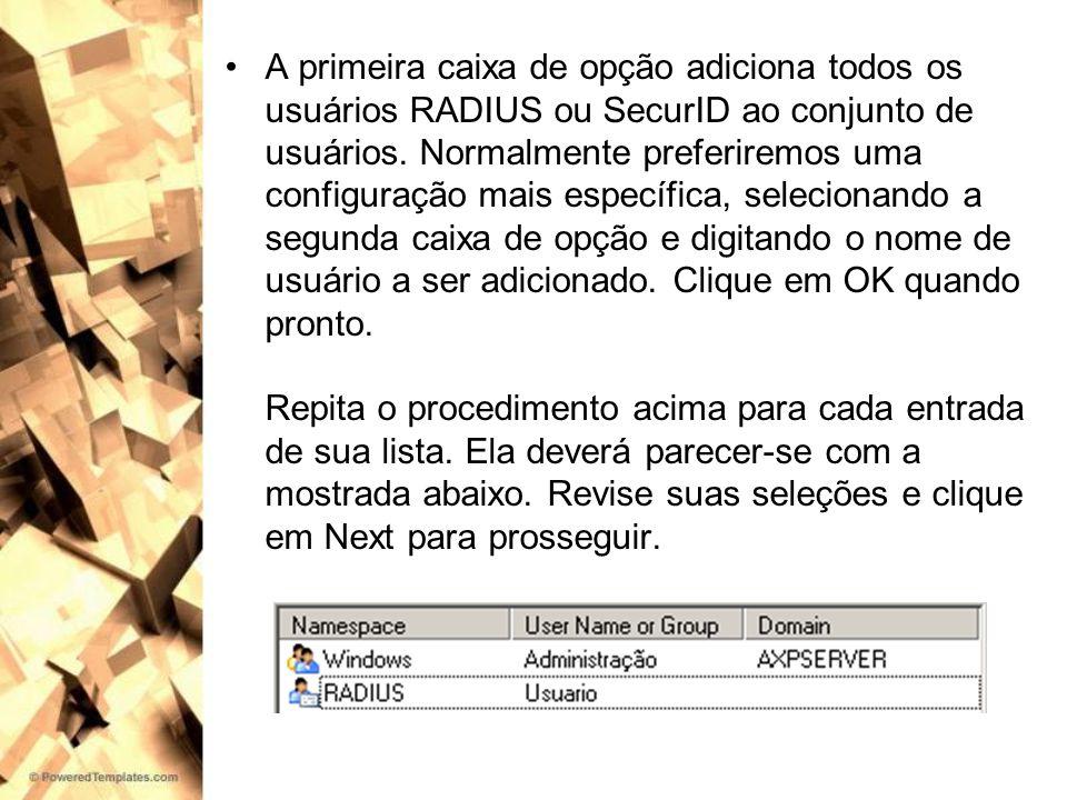 A primeira caixa de opção adiciona todos os usuários RADIUS ou SecurID ao conjunto de usuários.