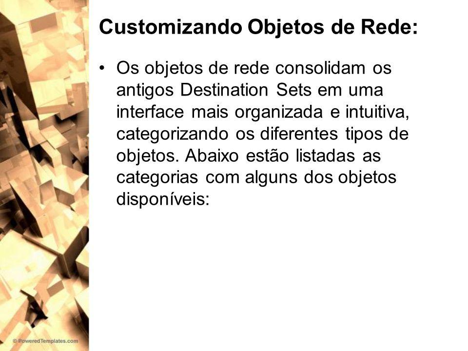 Customizando Objetos de Rede:
