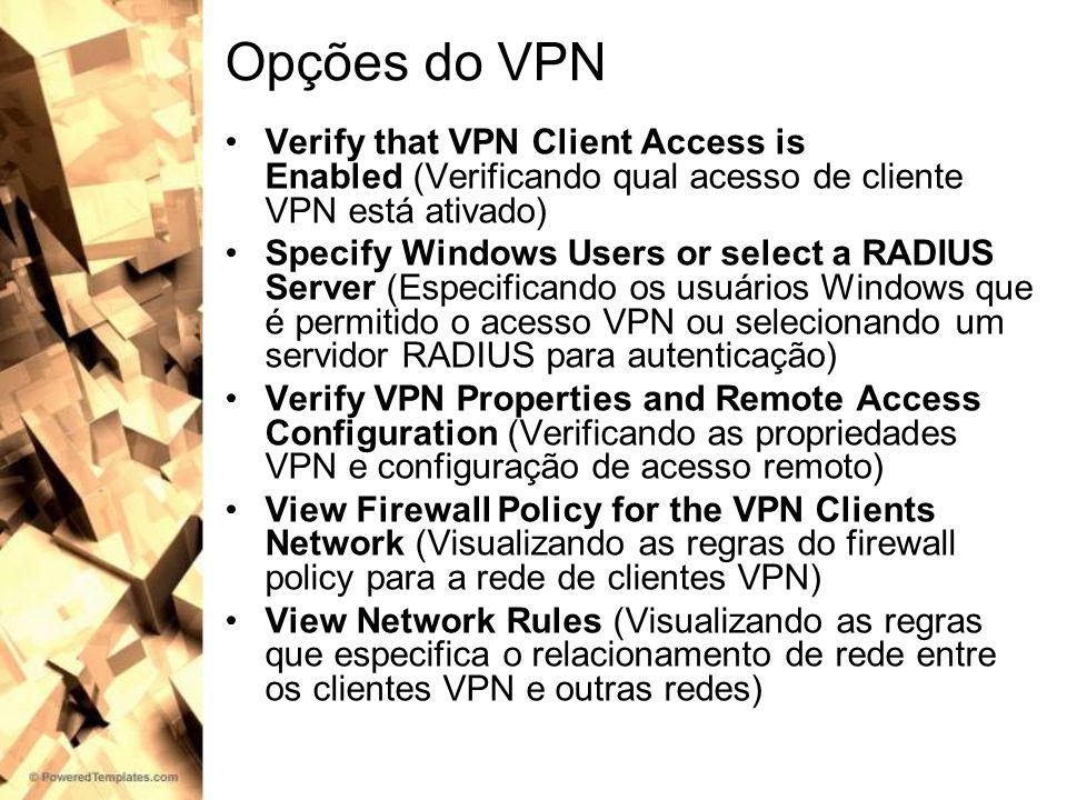 Opções do VPN Verify that VPN Client Access is Enabled (Verificando qual acesso de cliente VPN está ativado)