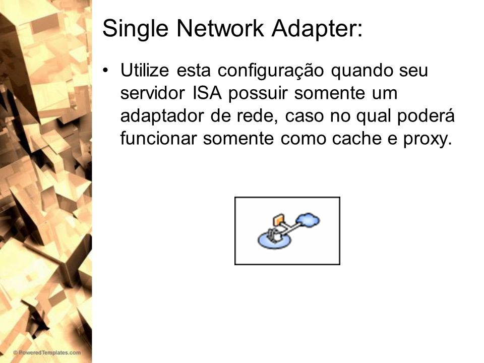 Single Network Adapter: