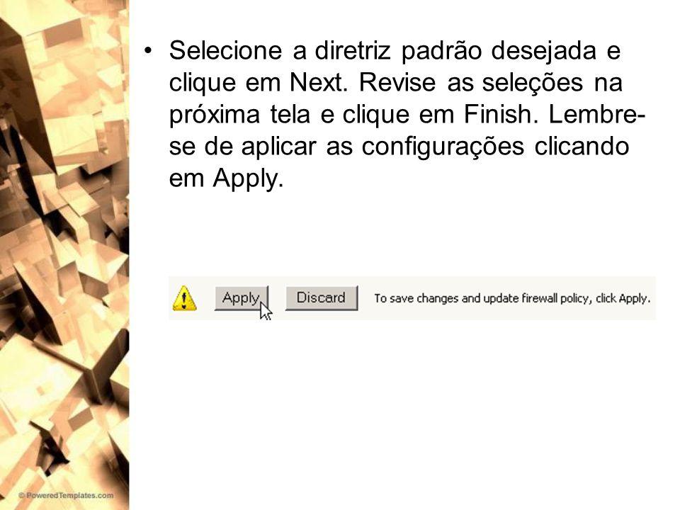 Selecione a diretriz padrão desejada e clique em Next