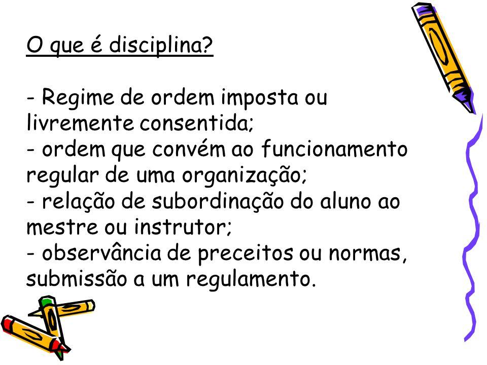 O que é disciplina.