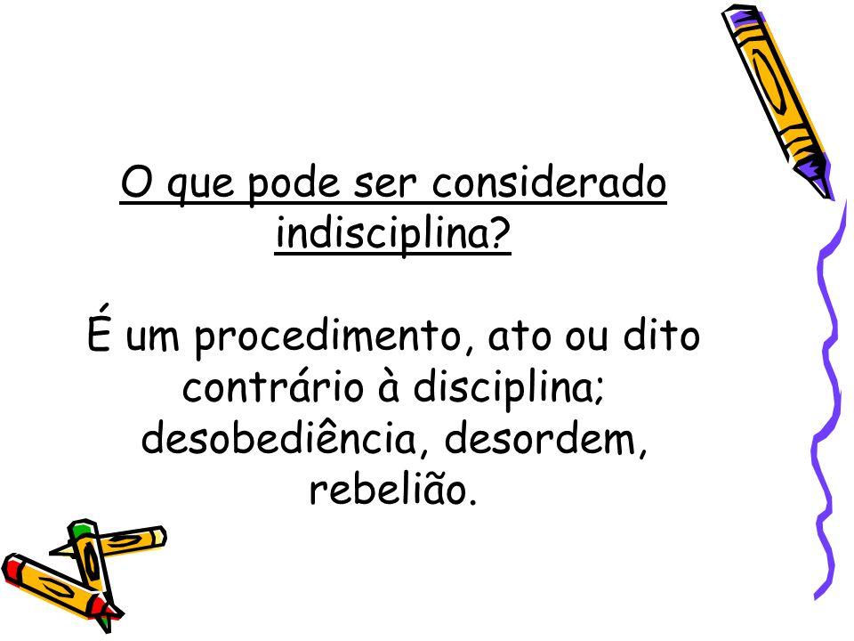 O que pode ser considerado indisciplina