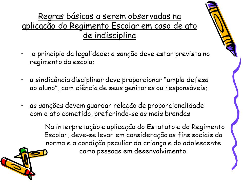 Regras básicas a serem observadas na aplicação do Regimento Escolar em caso de ato de indisciplina