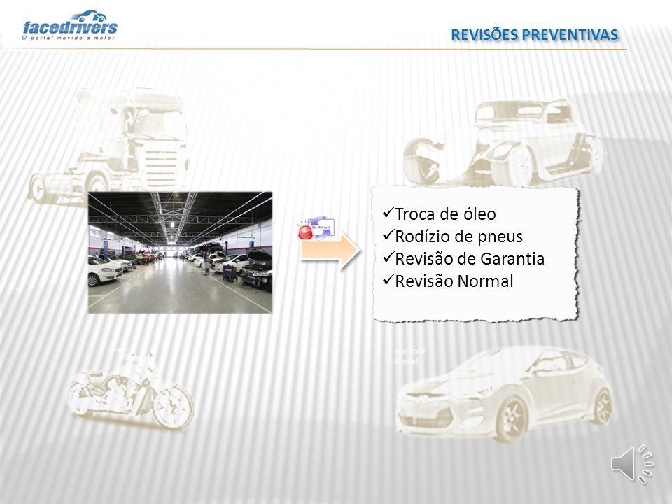 Troca de óleo Rodízio de pneus Revisão de Garantia Revisão Normal