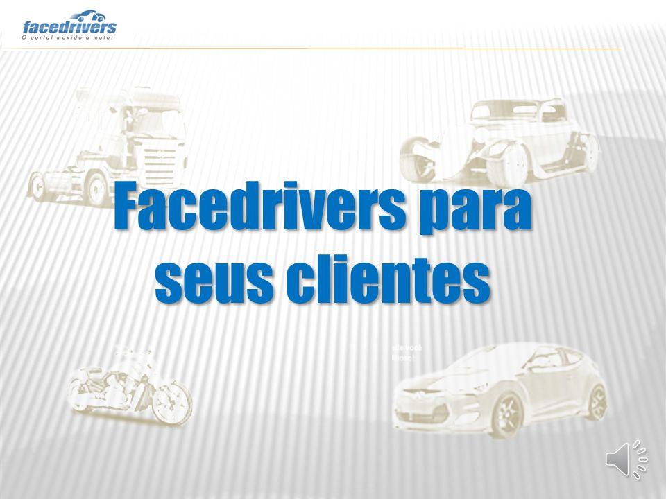 Facedrivers para seus clientes