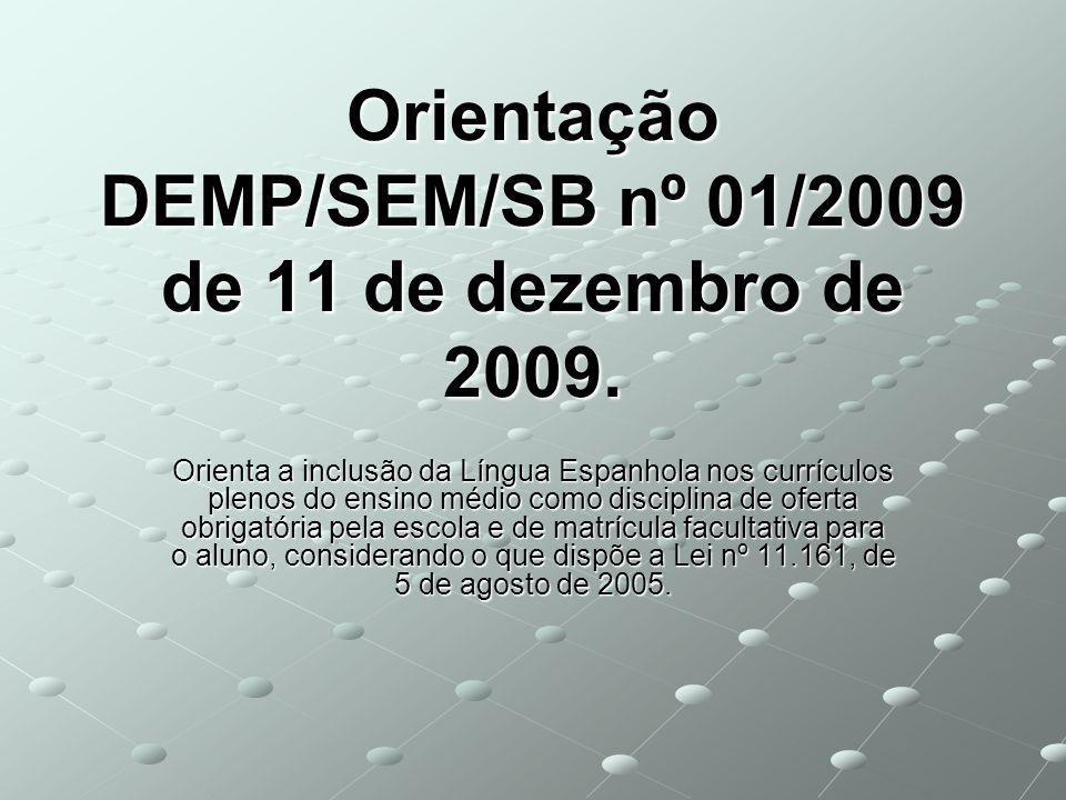 Orientação DEMP/SEM/SB nº 01/2009 de 11 de dezembro de 2009.