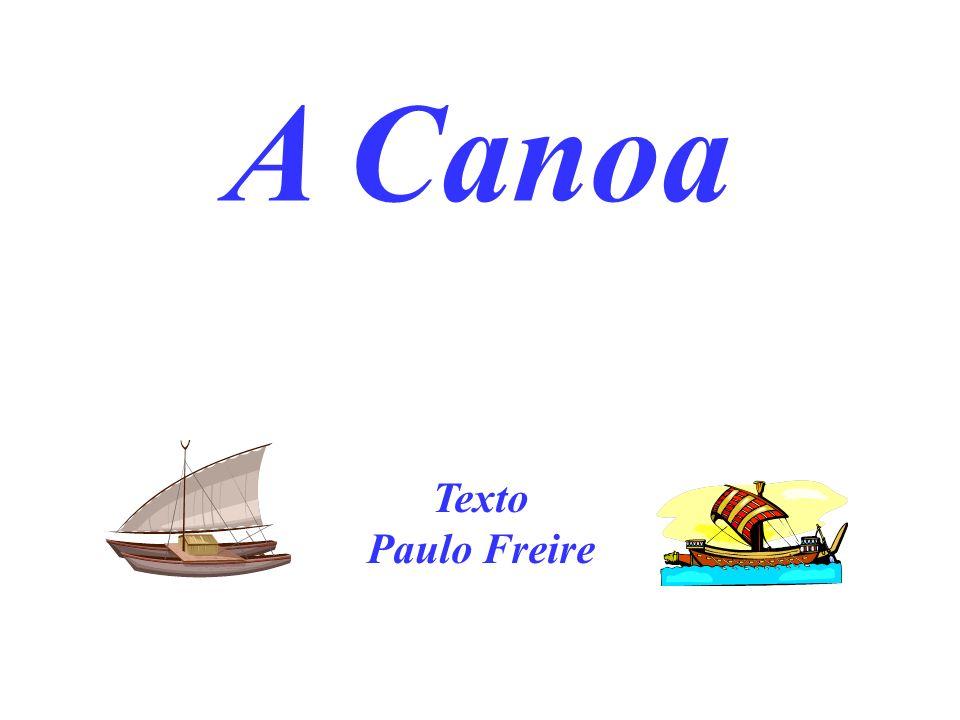 A Canoa Texto Paulo Freire