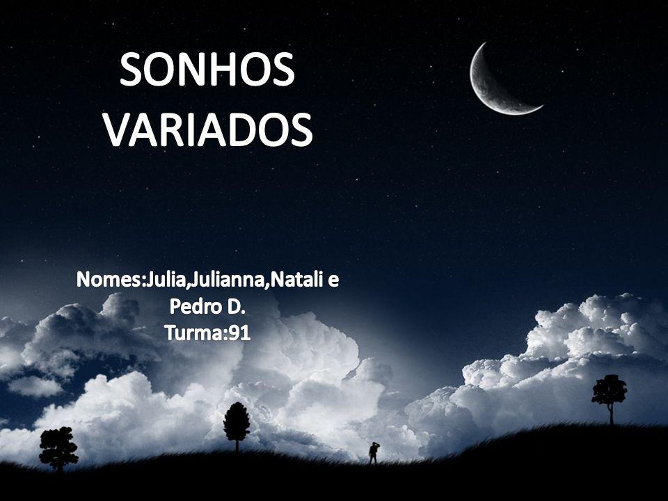 Nomes:Julia,Julianna,Natali e Pedro D.