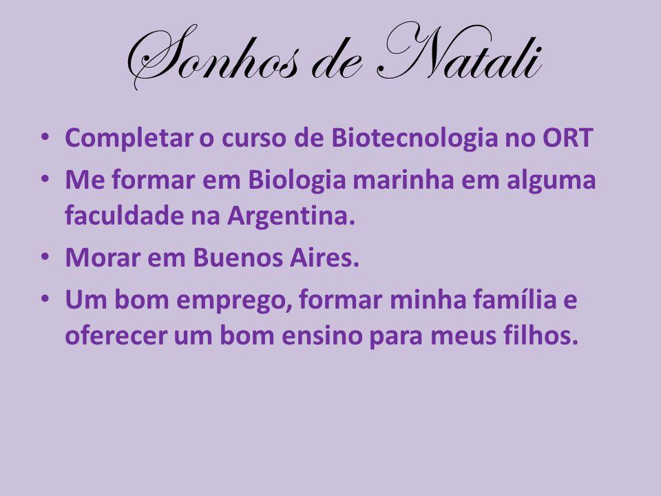 Sonhos de Natali Completar o curso de Biotecnologia no ORT