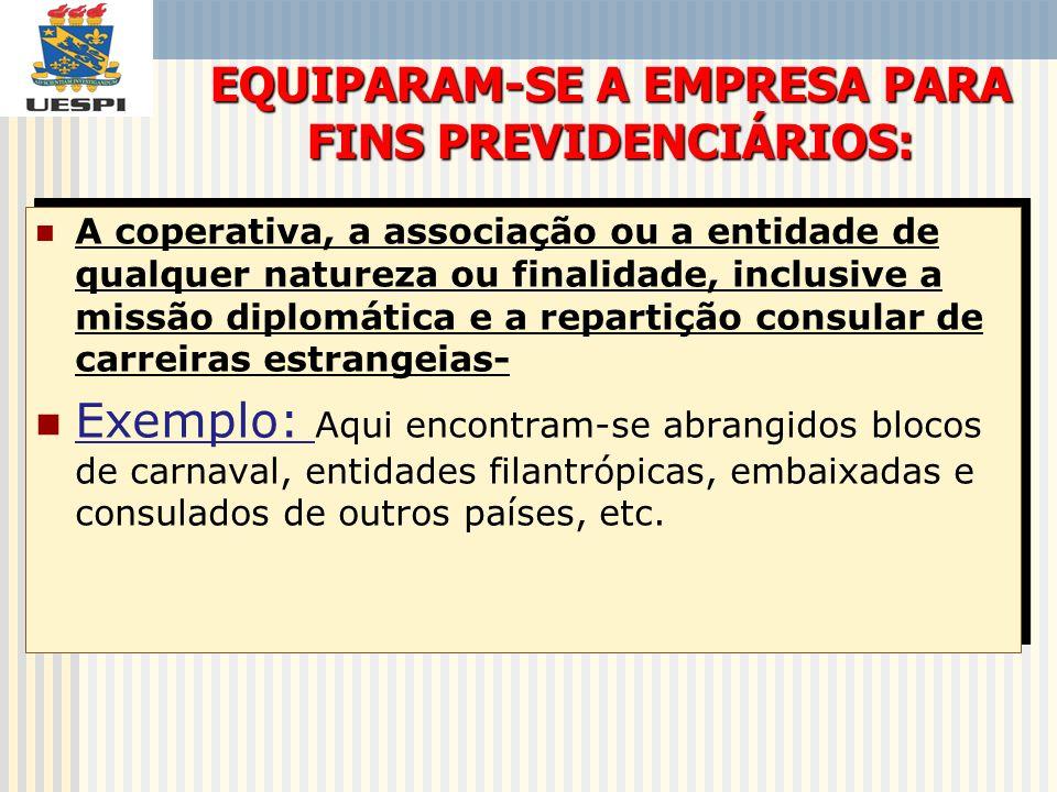 EQUIPARAM-SE A EMPRESA PARA FINS PREVIDENCIÁRIOS: