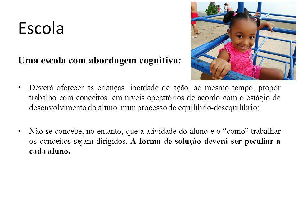 Escola Uma escola com abordagem cognitiva: