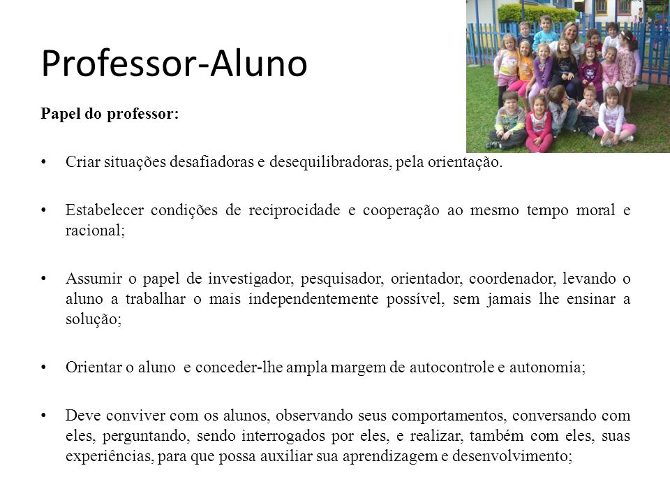 Professor-Aluno Papel do professor: