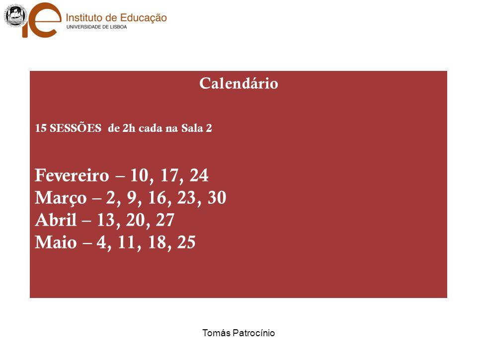 Fevereiro – 10, 17, 24 Março – 2, 9, 16, 23, 30 Abril – 13, 20, 27