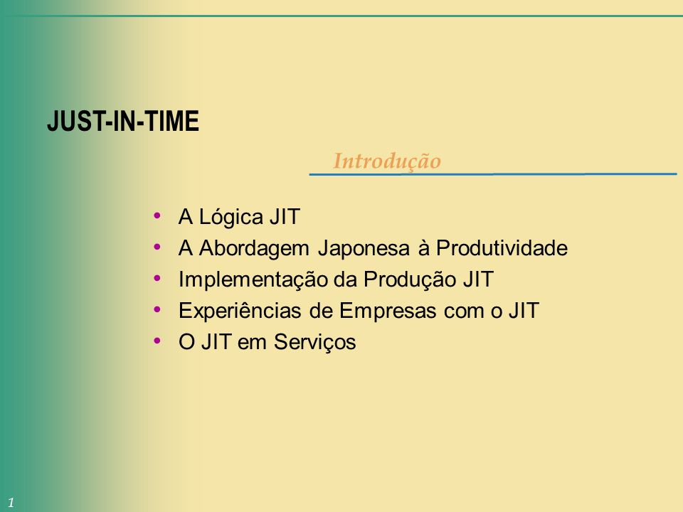 JUST-IN-TIME Introdução A Lógica JIT