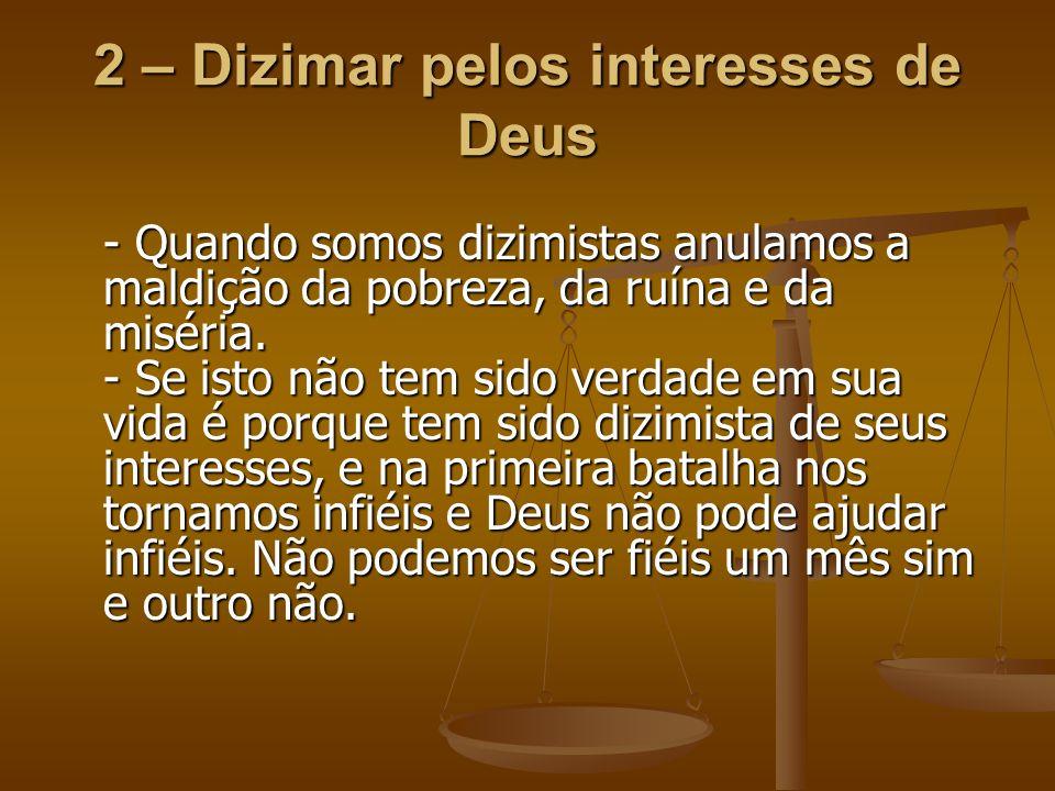 2 – Dizimar pelos interesses de Deus