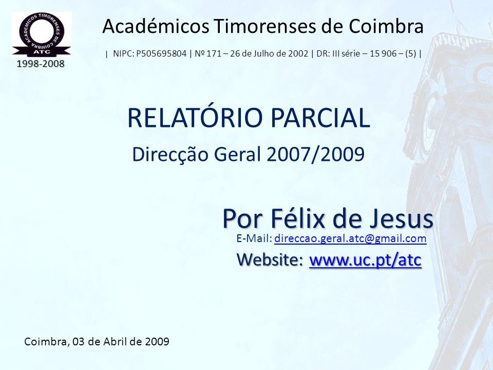 RELATÓRIO PARCIAL Direcção Geral 2007/2009 Por Félix de Jesus