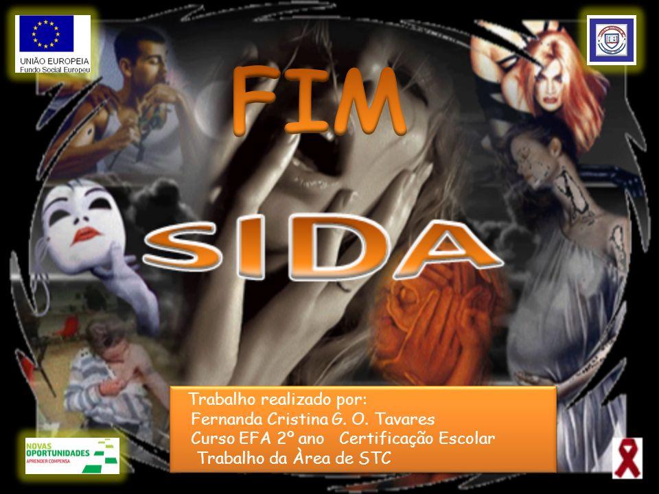 FIM Trabalho realizado por: Fernanda Cristina G. O. Tavares