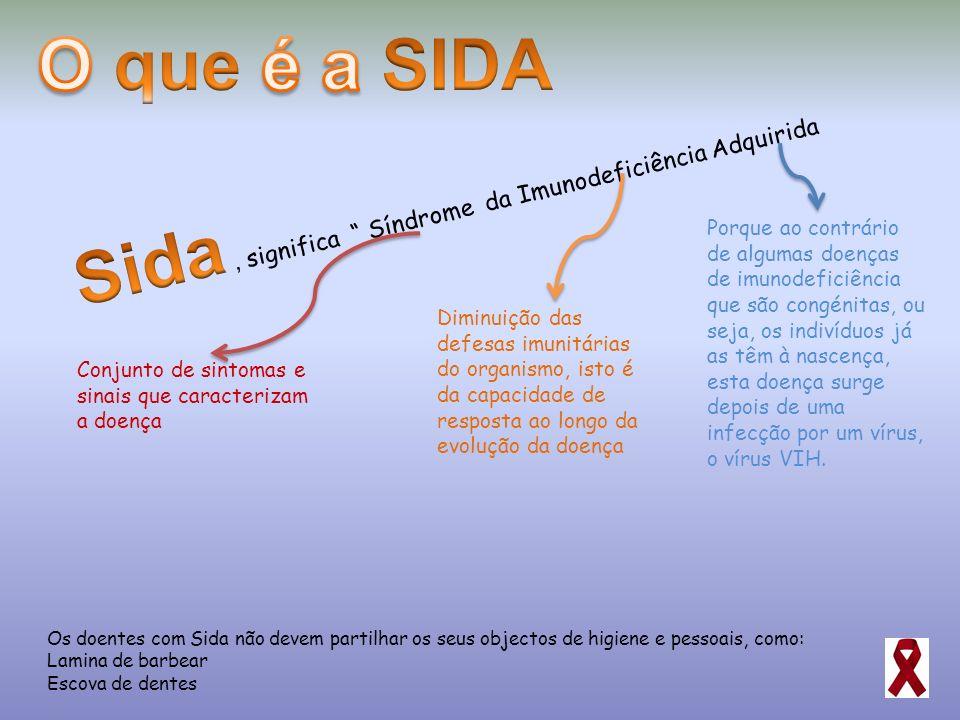 Sida , significa Síndrome da Imunodeficiência Adquirida