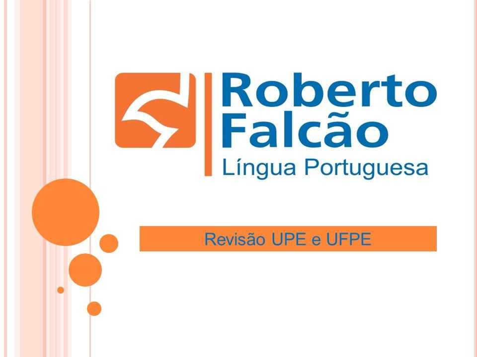 Revisão UPE e UFPE
