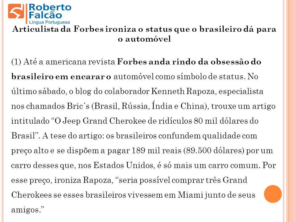 Articulista da Forbes ironiza o status que o brasileiro dá para o automóvel