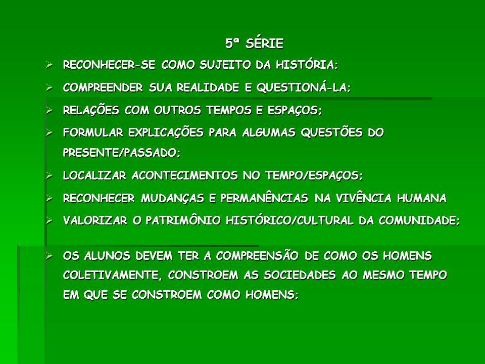 5ª SÉRIE RECONHECER-SE COMO SUJEITO DA HISTÓRIA;