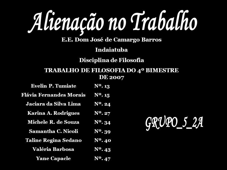 GRUPO_5_2A Alienação no Trabalho E.E. Dom José de Camargo Barros