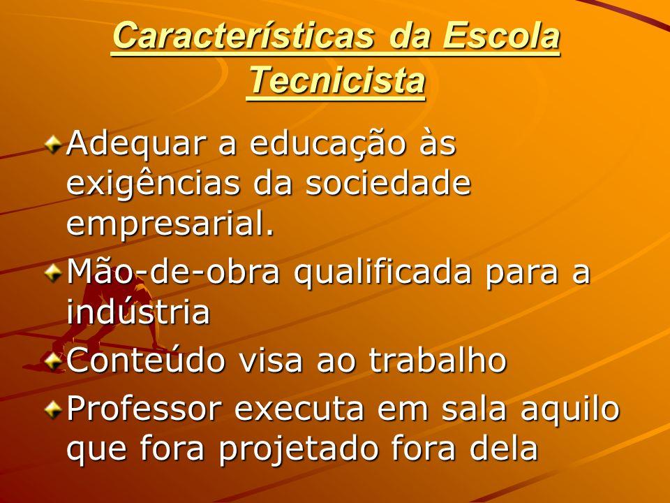 Características da Escola Tecnicista