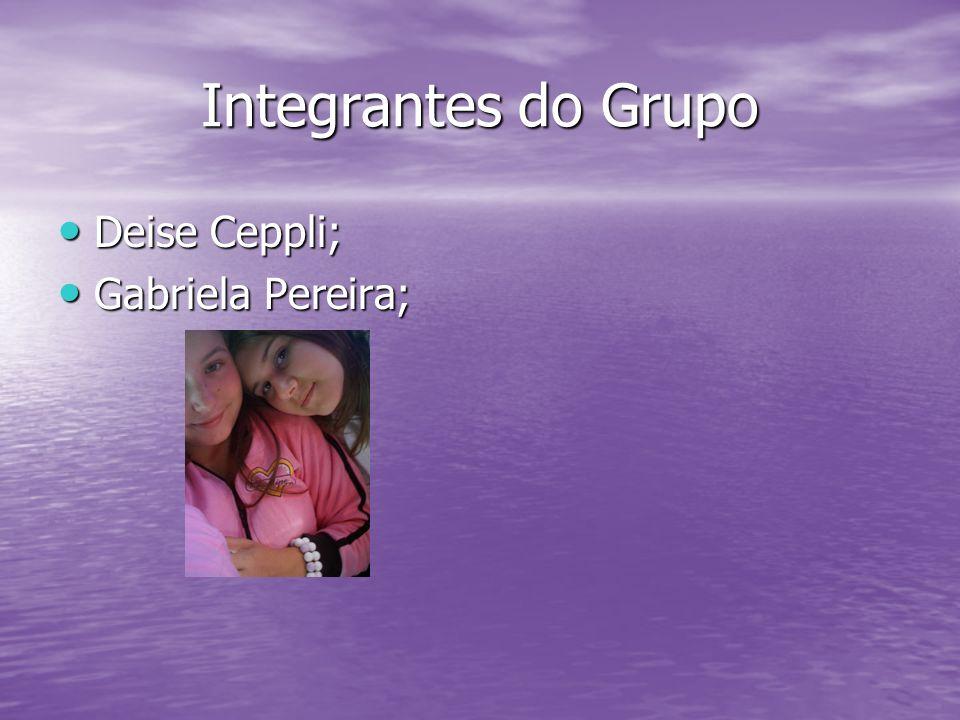 Integrantes do Grupo Deise Ceppli; Gabriela Pereira;