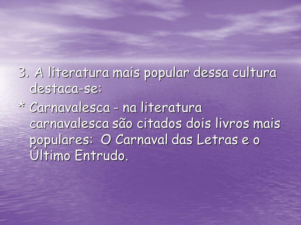 3. A literatura mais popular dessa cultura destaca-se: