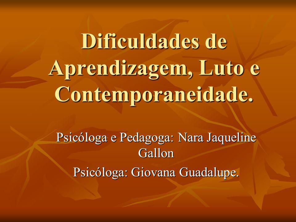 Dificuldades de Aprendizagem, Luto e Contemporaneidade.