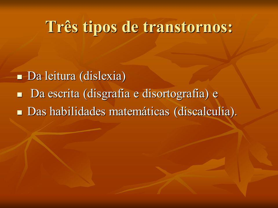 Três tipos de transtornos: