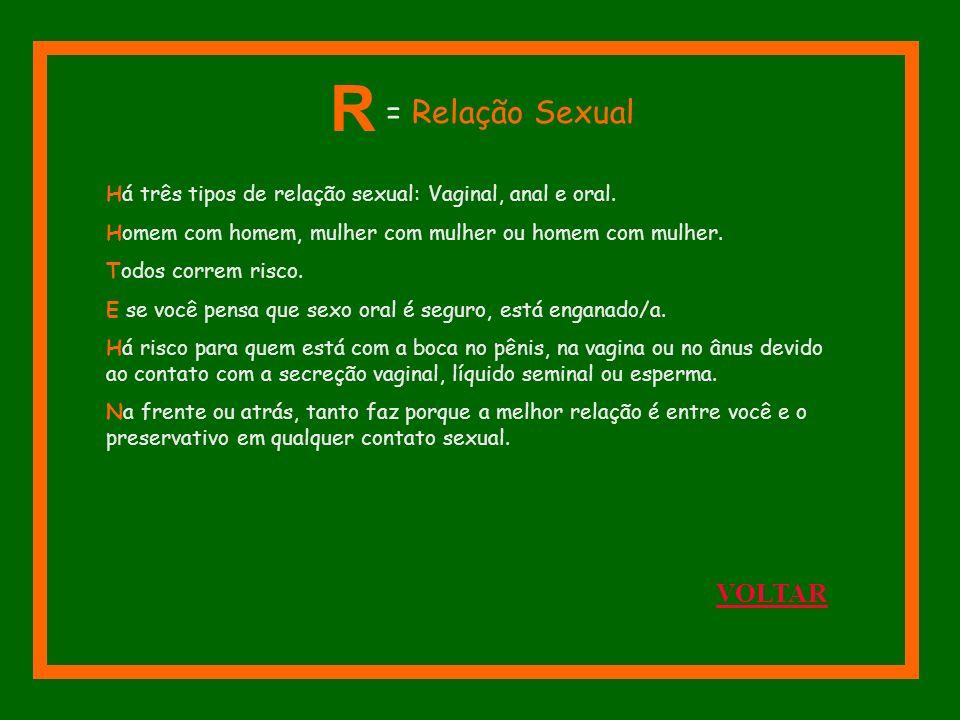 R = Relação Sexual VOLTAR