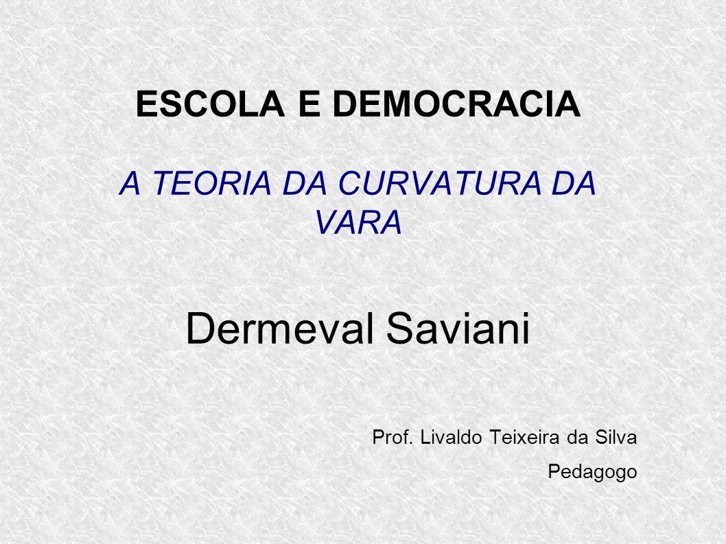 ESCOLA E DEMOCRACIA A TEORIA DA CURVATURA DA VARA
