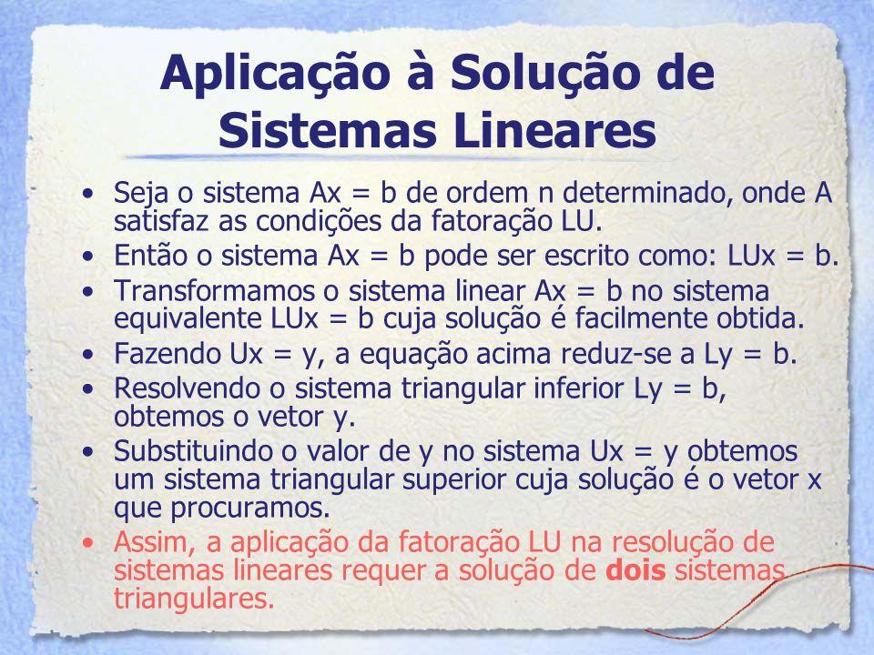 Aplicação à Solução de Sistemas Lineares